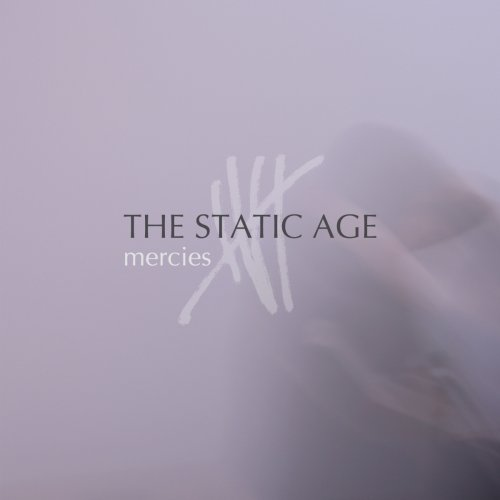 The Static Age - Mercies EP