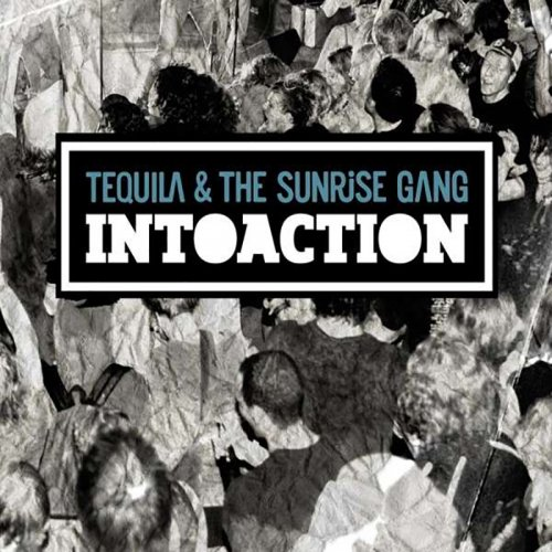 Tequila & the Sunrise Gang - Intoaction