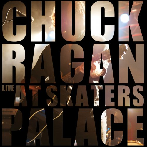 Chuck Ragan Live At Skaters Palace