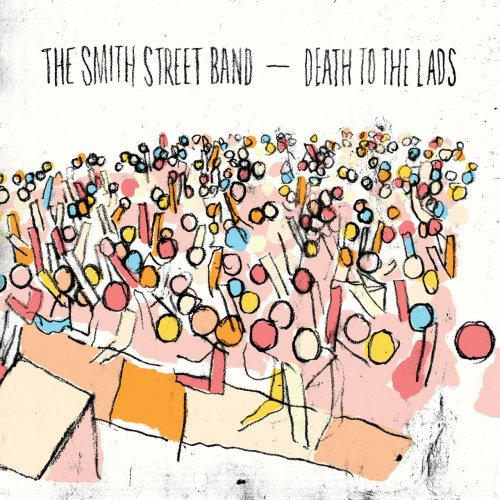 The Smith Street Bands Death To The Lads