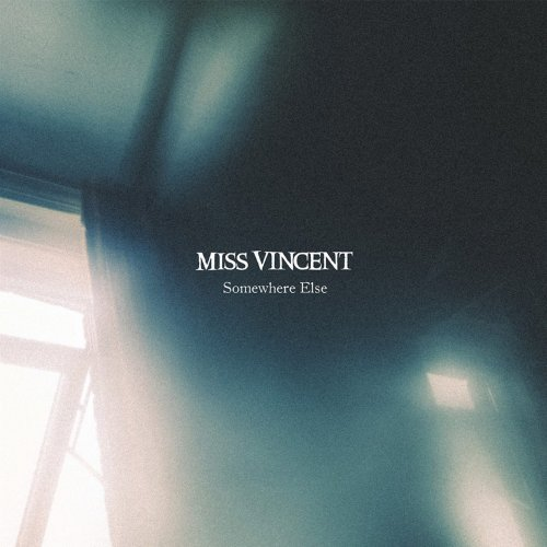 Miss Vincent Somewhere Else Cover
