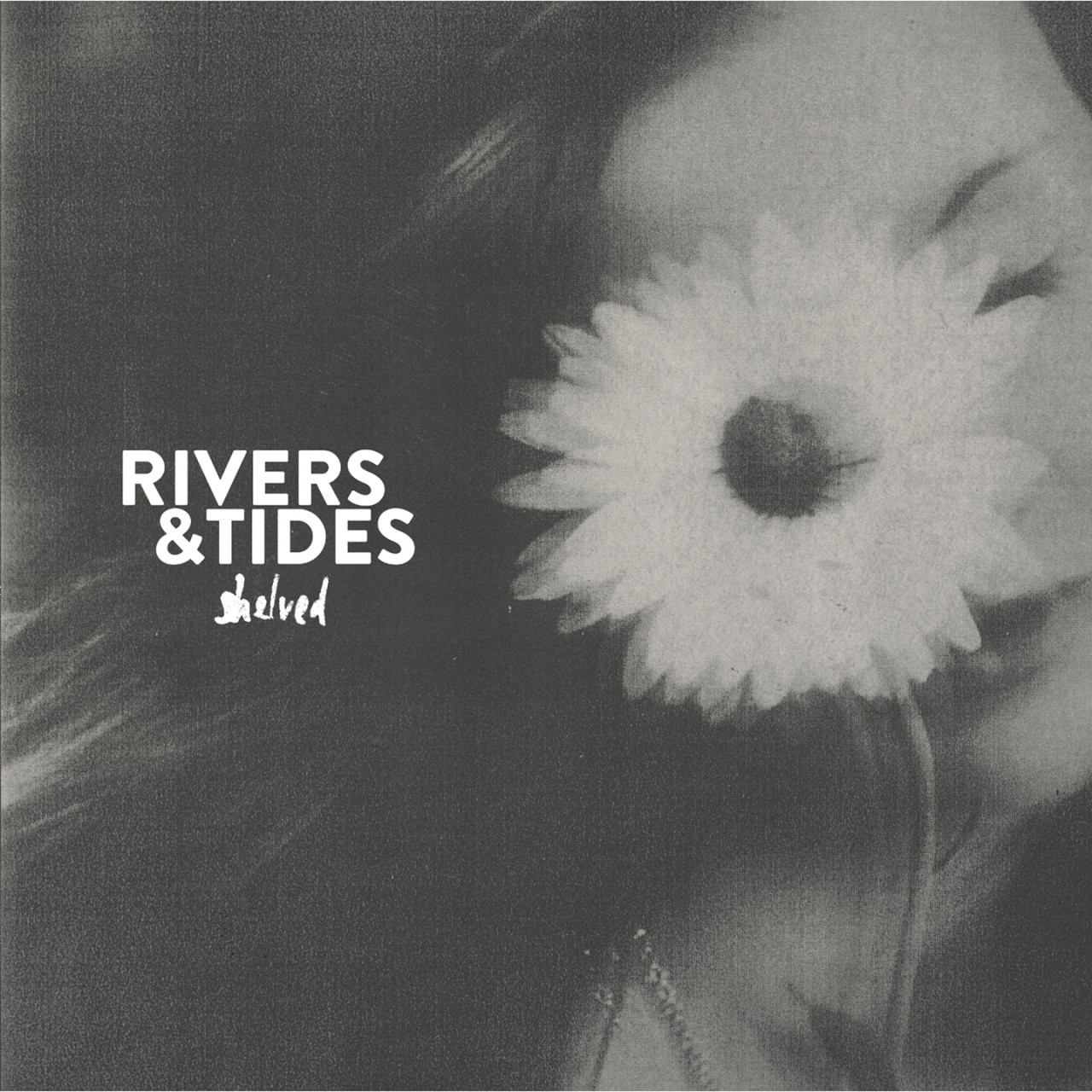 Rivers & Tides – Shelved