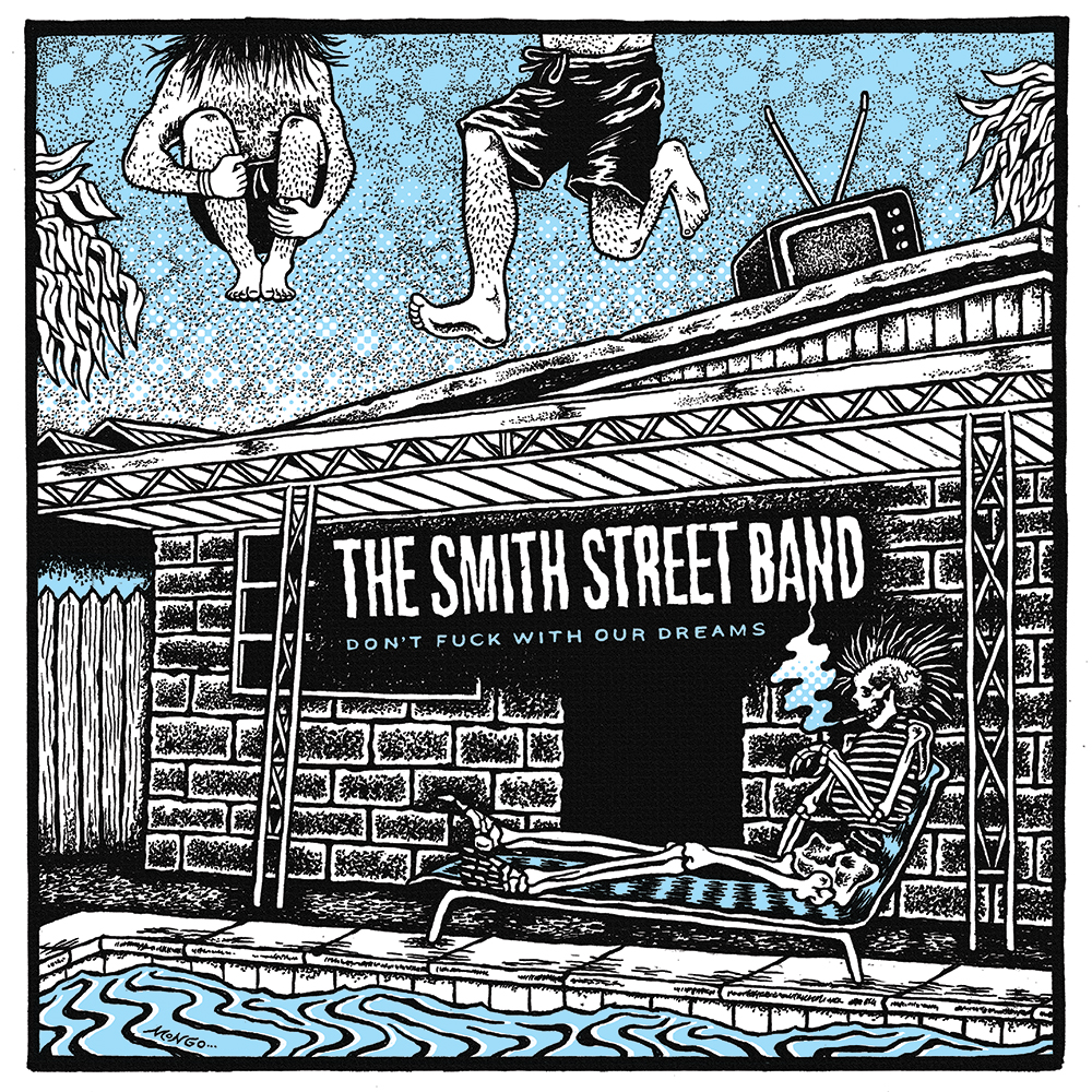 The Smith Street Band – Don't Fuck With Our Dreams