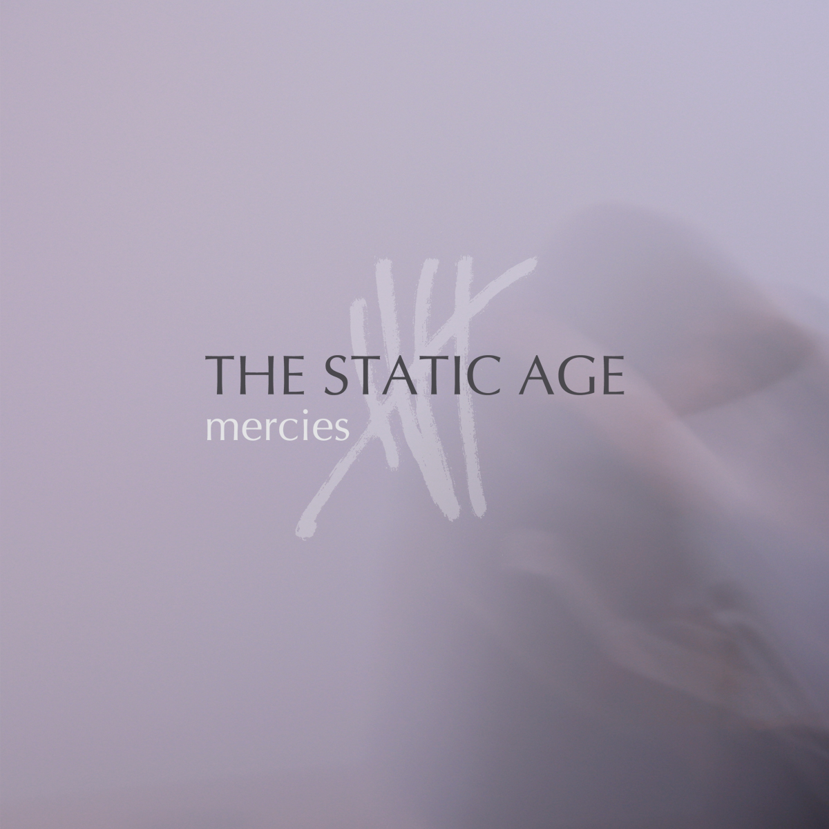 The Static Age – Mercies EP