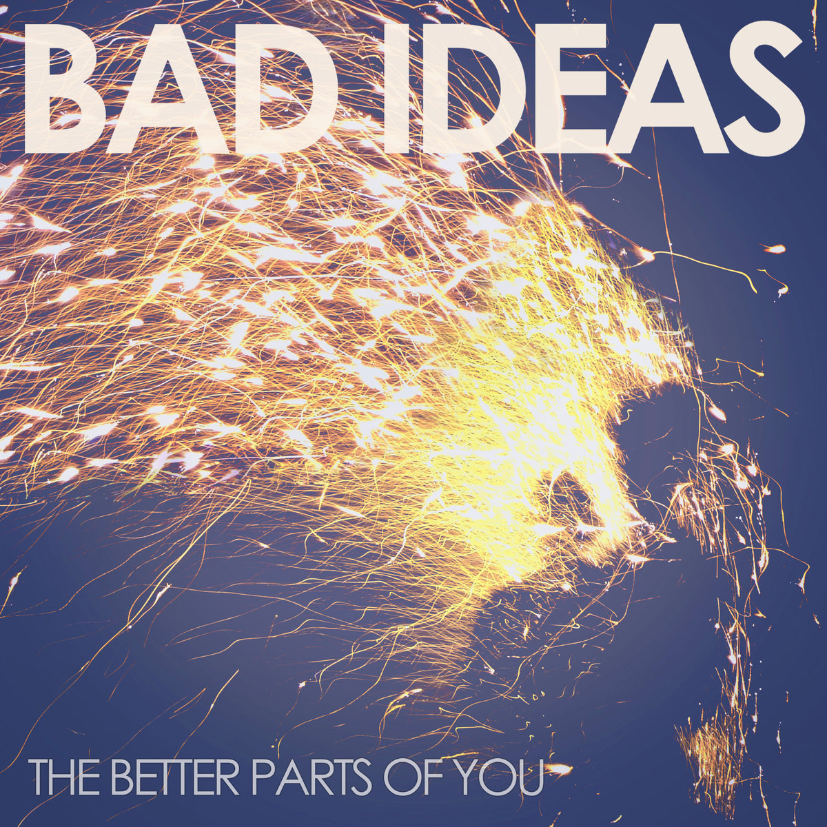 Bad Ideas – The Better Parts Of You