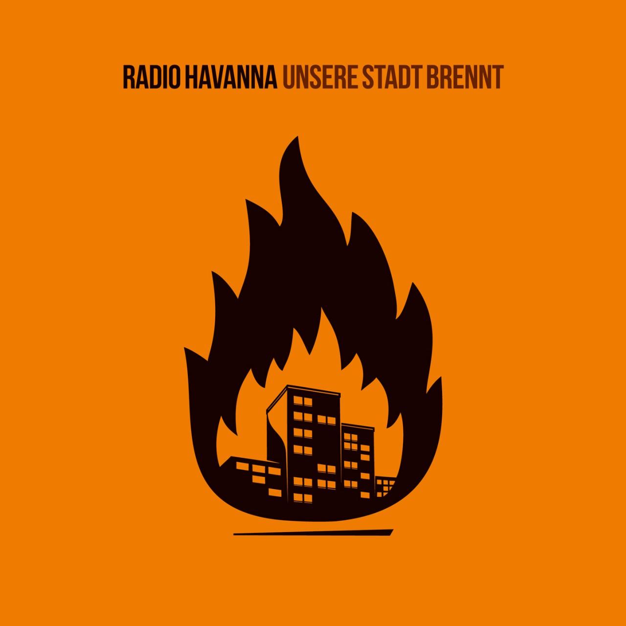 Radio Havanna – Unsere Stadt Brennt