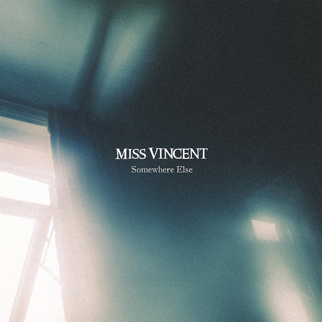 Miss Vincent – Somewhere Else