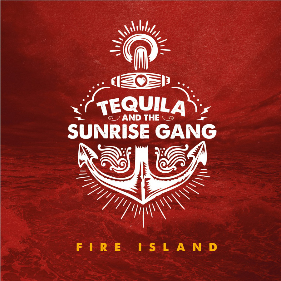 Tequila & The Sunrise Gang – Fire Island