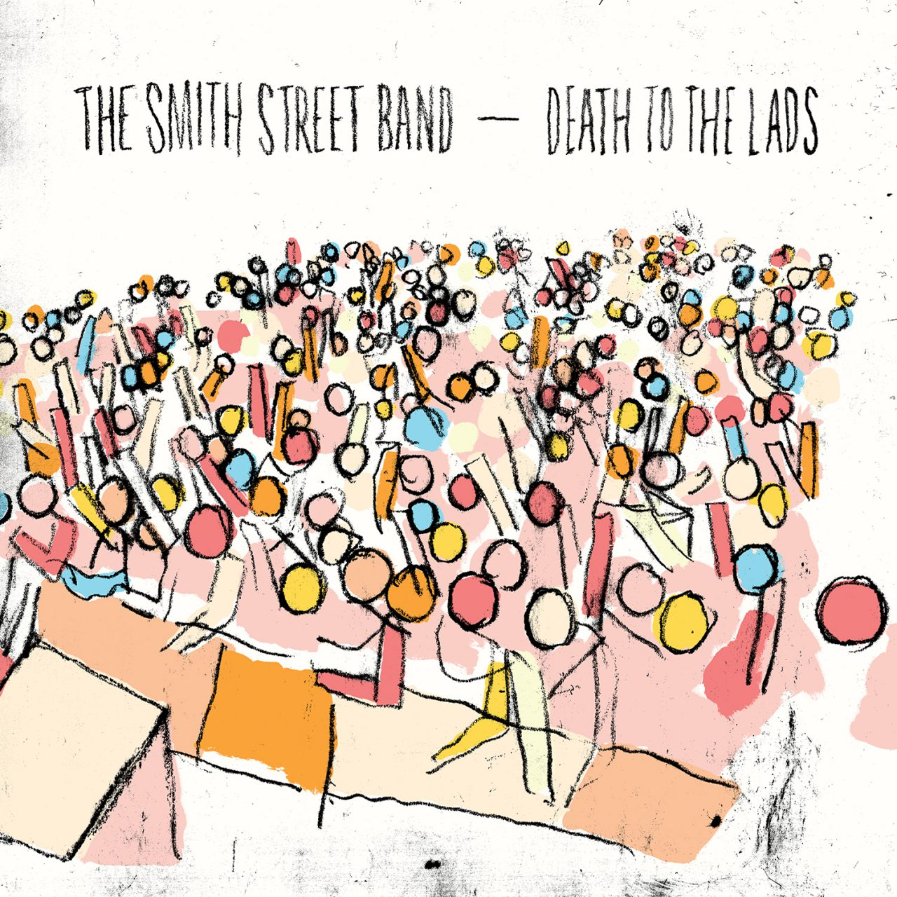 The Smith Street Band – Death To The Lads