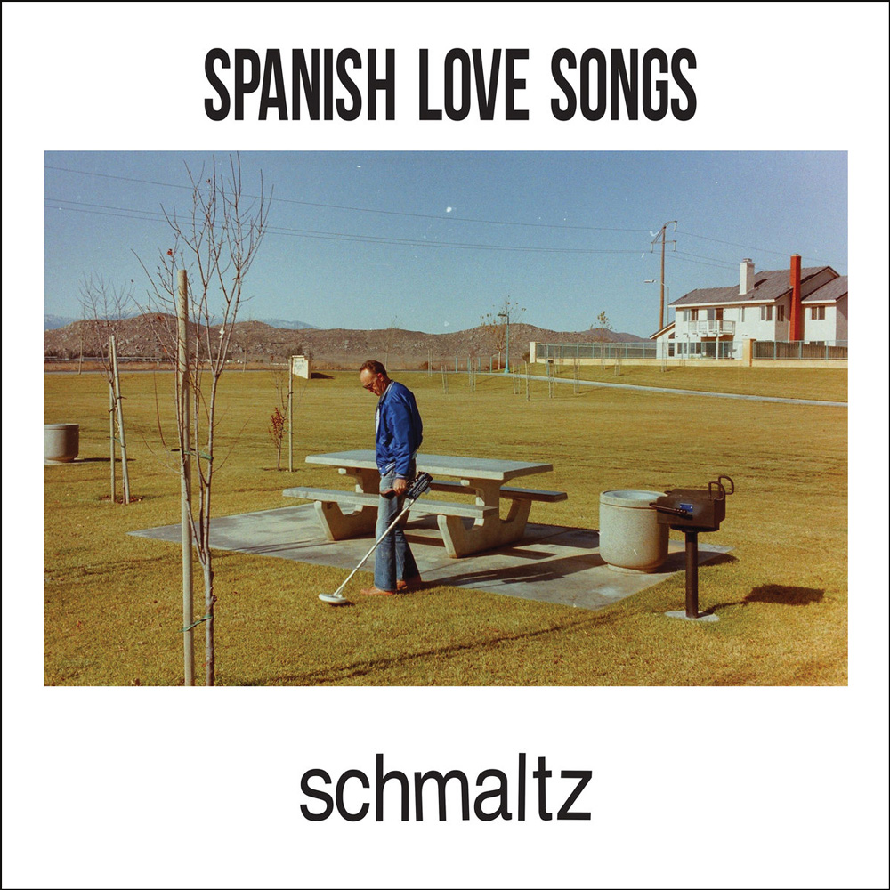 Spanish Love Songs – Schmaltz